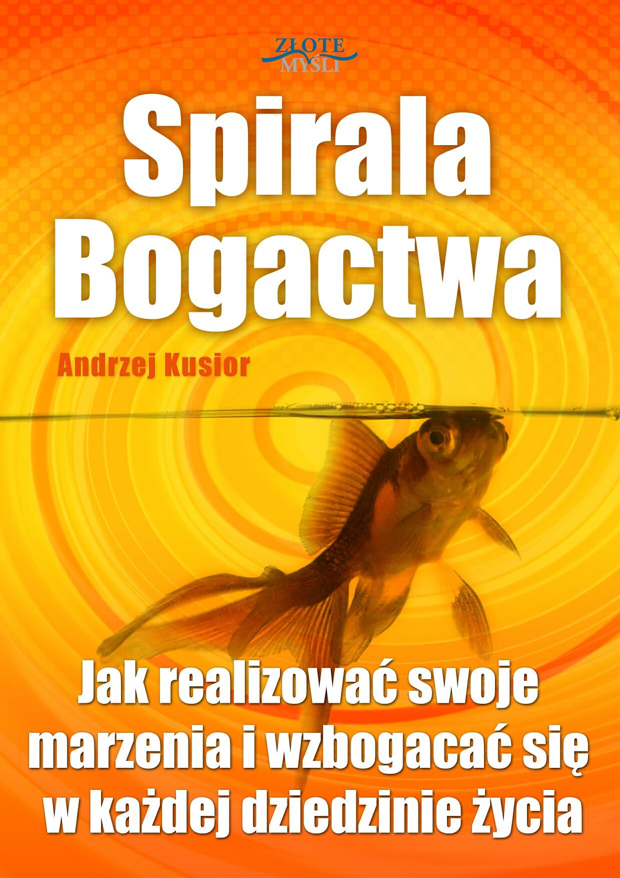 Andrzej Kusior: Spirala Bogactwa - okładka