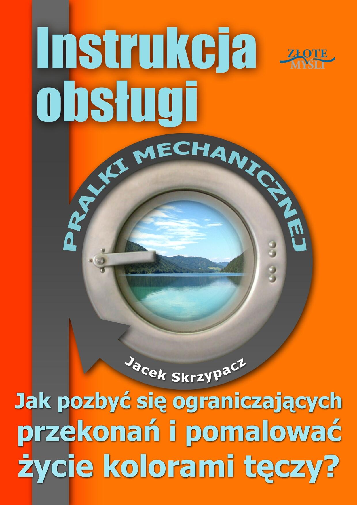Jacek Skrzypacz: Instrukcja obsługi pralki mechanicznej - okładka