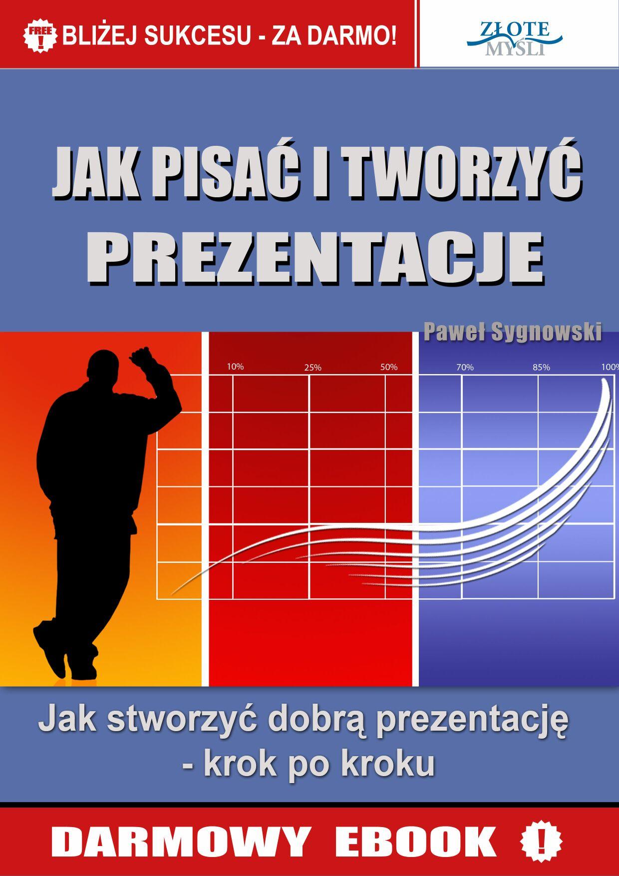 Paweł Sygnowski: Jak pisać i tworzyć prezentacje - okładka
