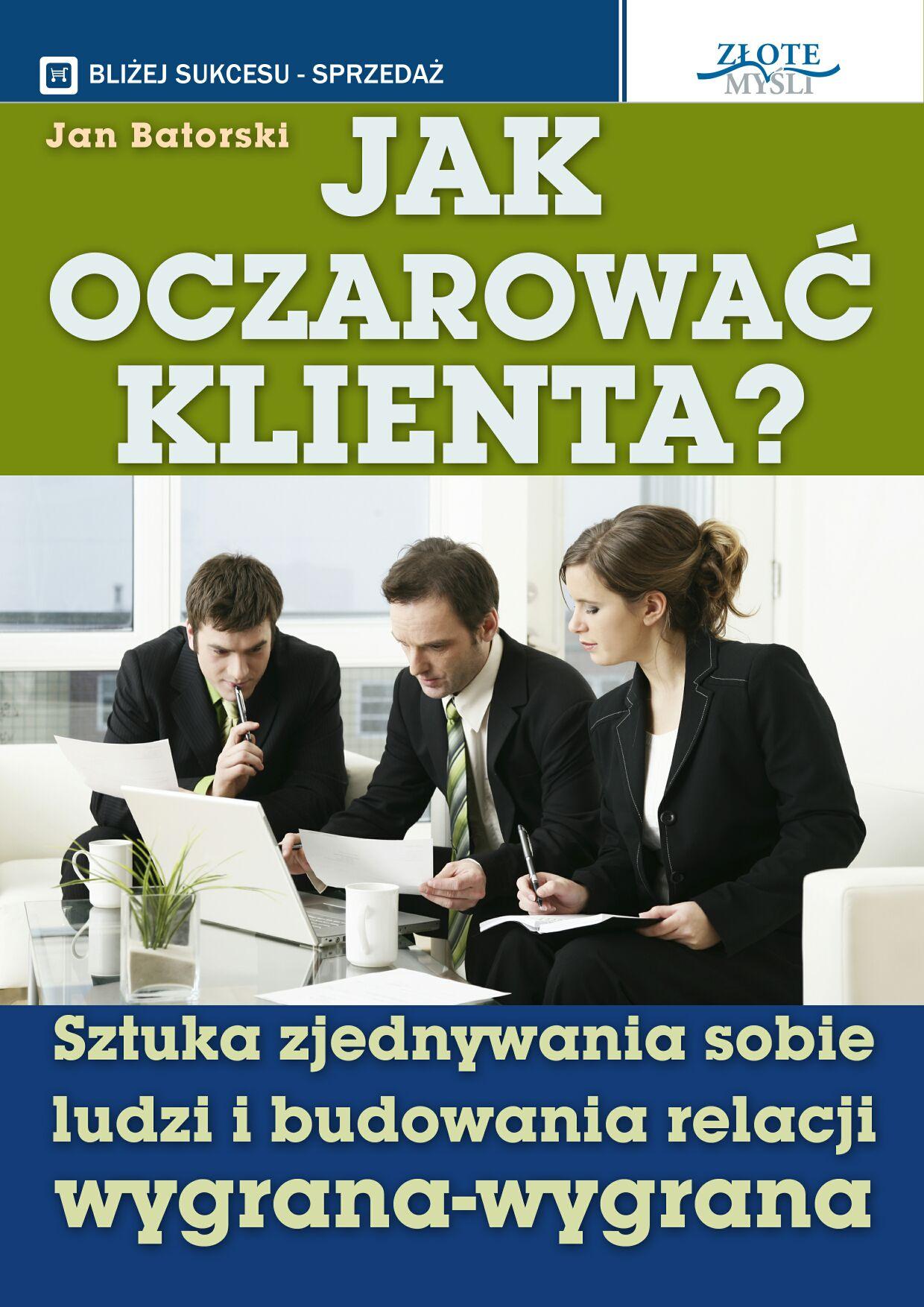 Jan Batorski: Jak oczarować klienta - okładka