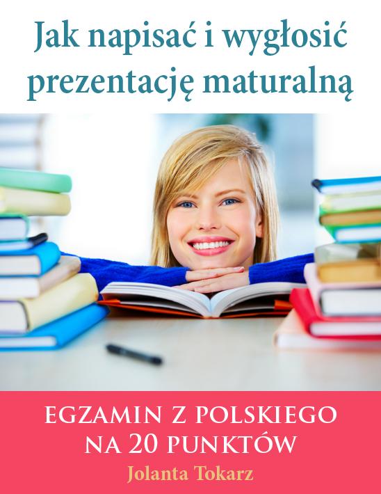 Jolanta Tokarz: Jak napisać i wygłosić prezentację maturalną - okładka
