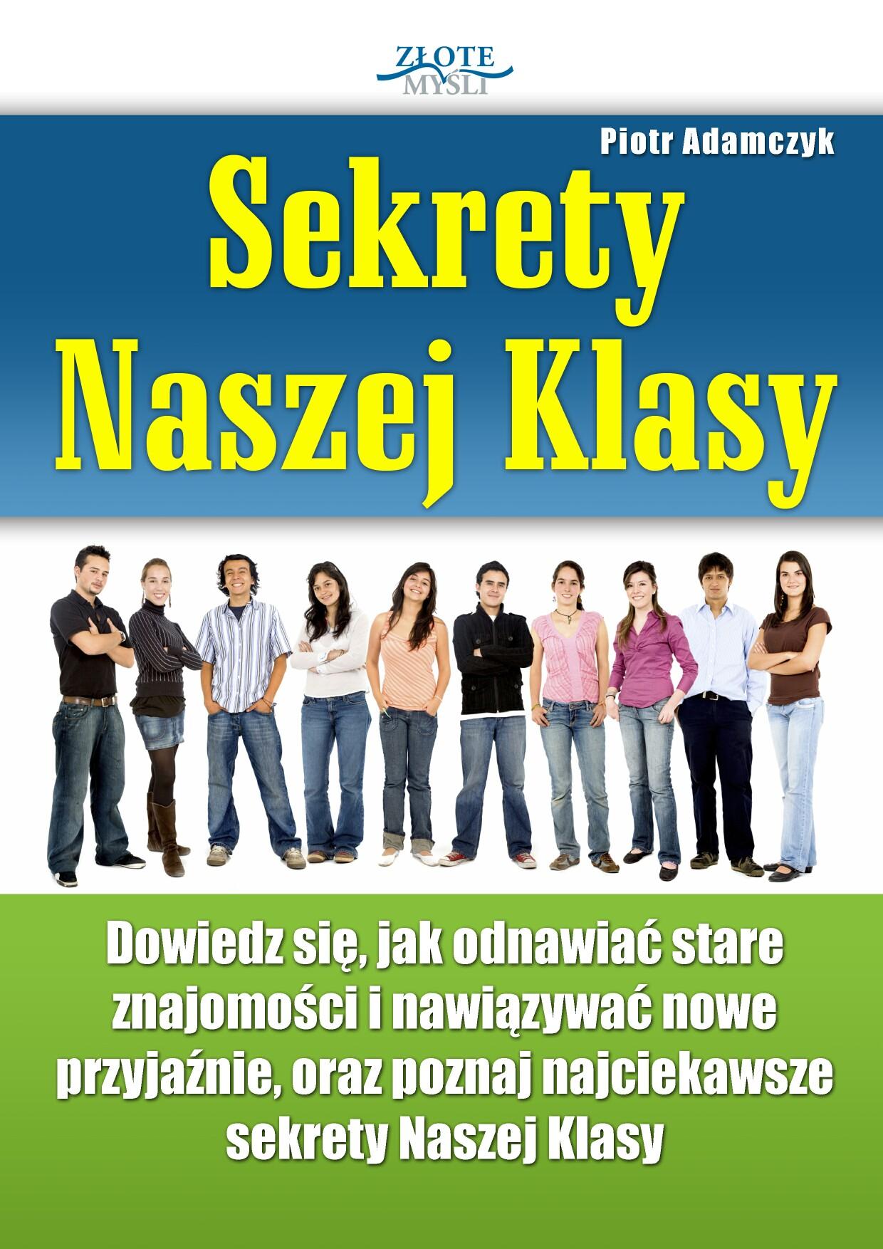 Piotr Adamczyk: Sekrety Naszej Klasy - okładka