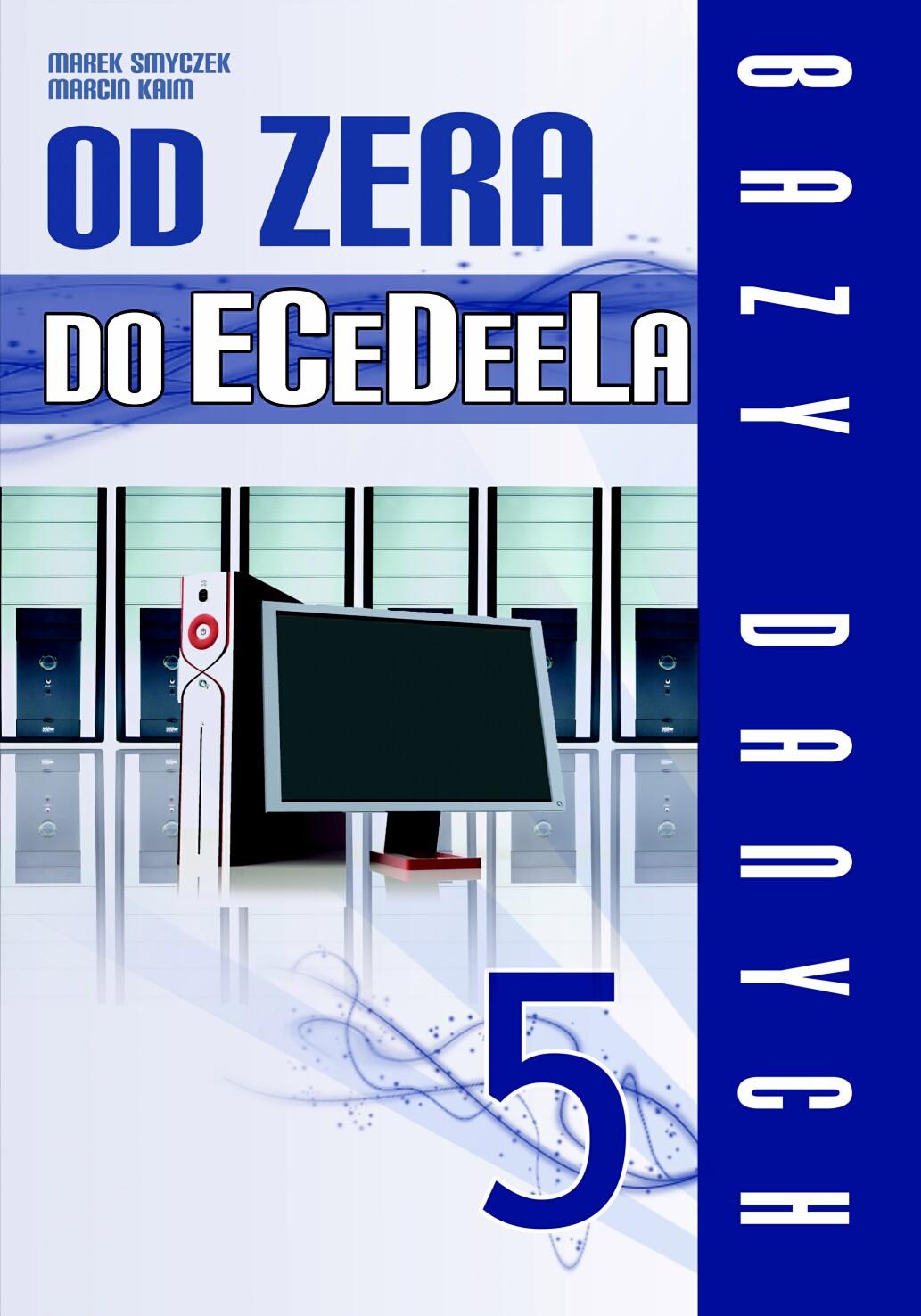 Marek Smyczek i Marcin Kaim: Od zera do ECeDeeLa - cz. 5 - okładka