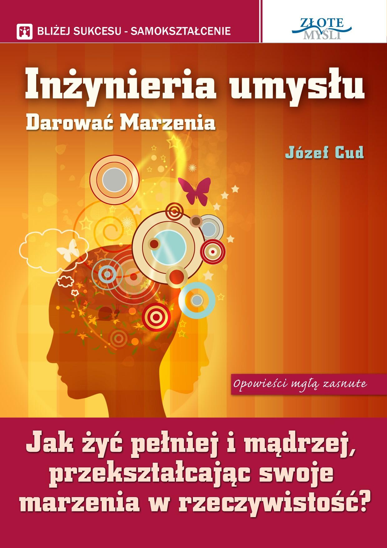 Józef Cud: Inżynieria umysłu. Darować marzenia - okładka