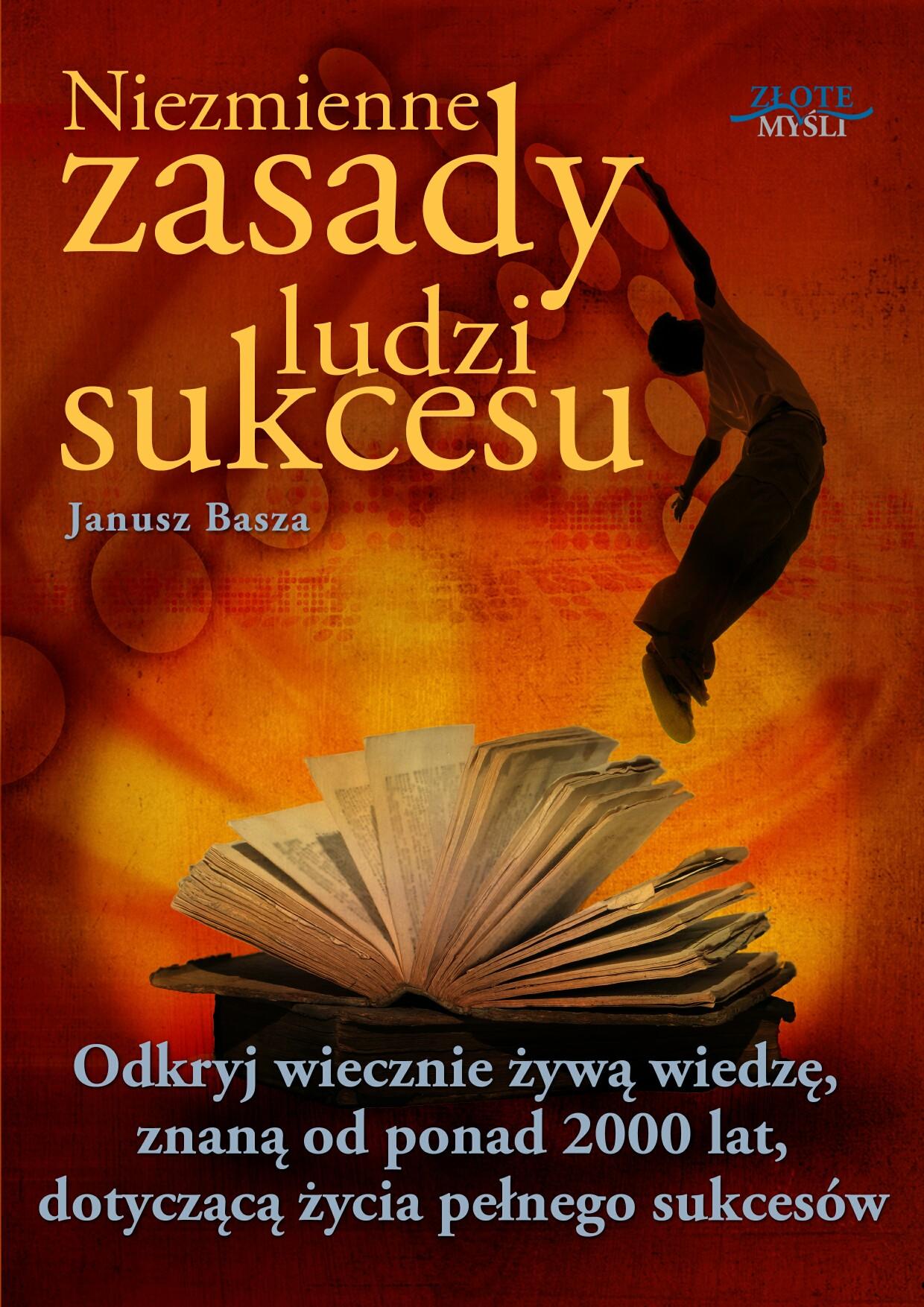 Janusz Basza: Niezmienne zasady ludzi sukcesu - okładka