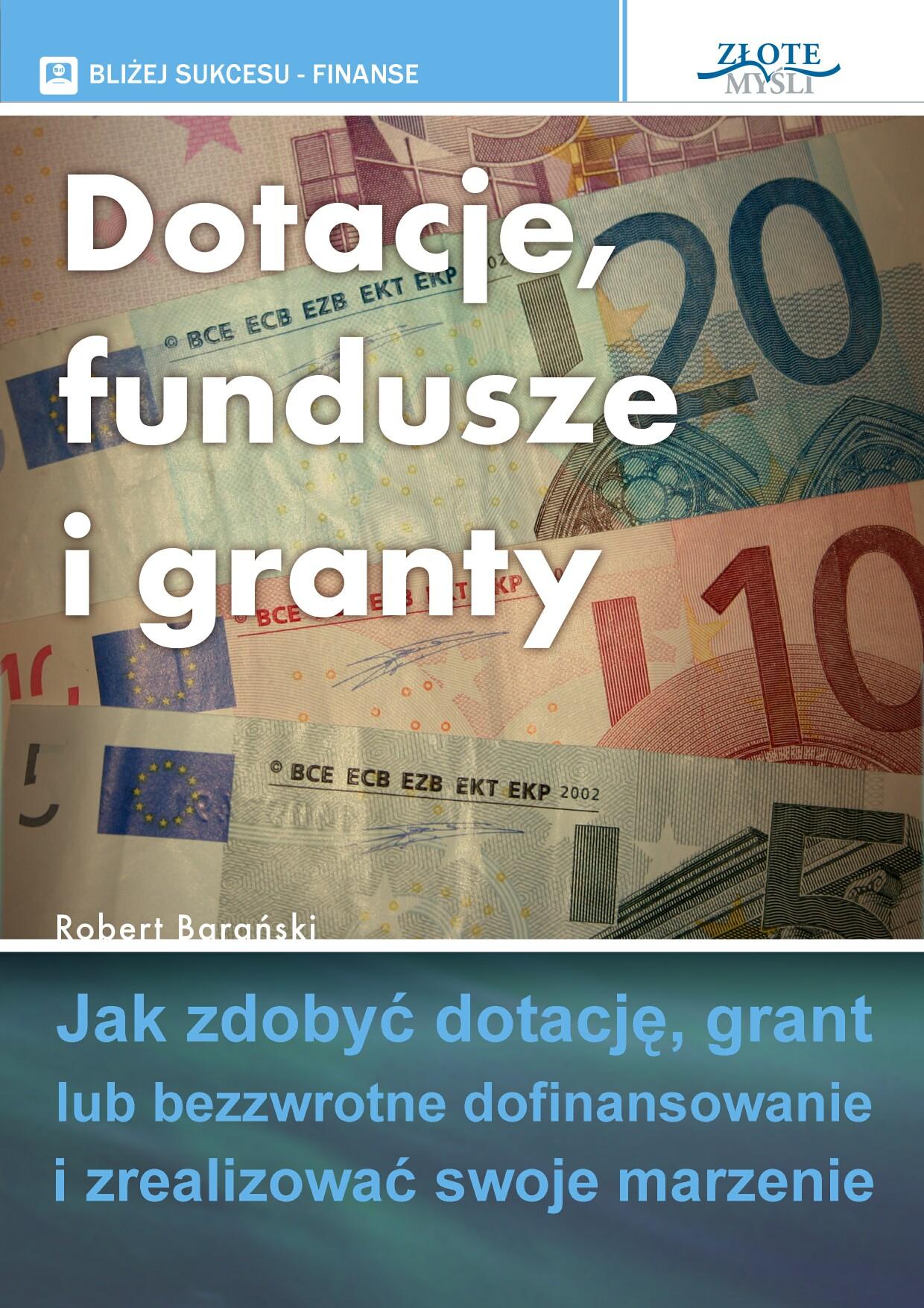 Robert Barański: Dotacje, fundusze i granty - okładka