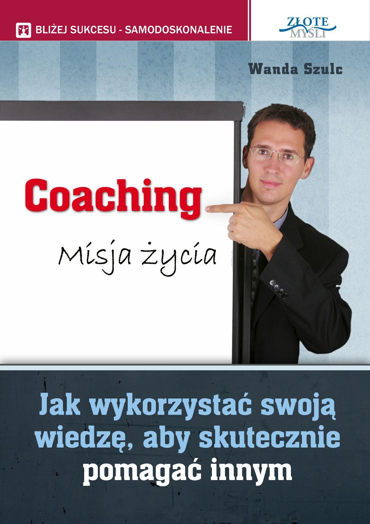 Wanda Szulc: Coaching. Misja życia - okładka