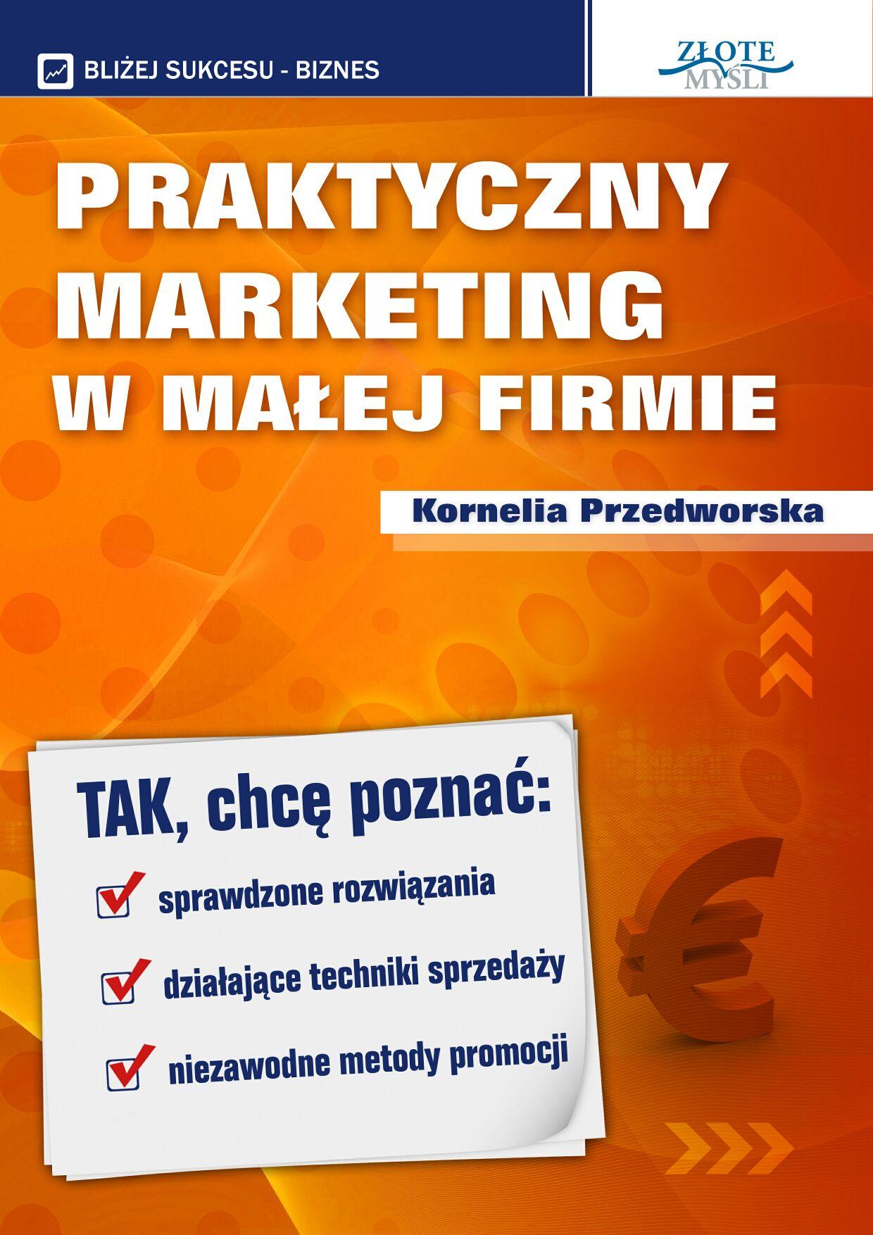 Kornelia Przedworska : Praktyczny Marketing w Małej Firmie - okładka