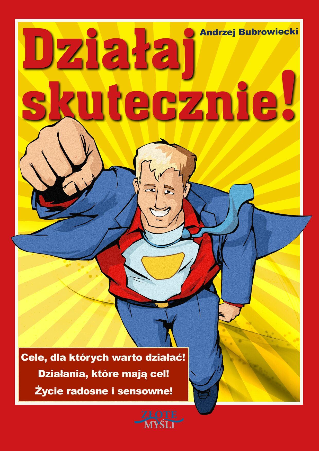 Andrzej Bubrowiecki: Działaj skutecznie! - okładka