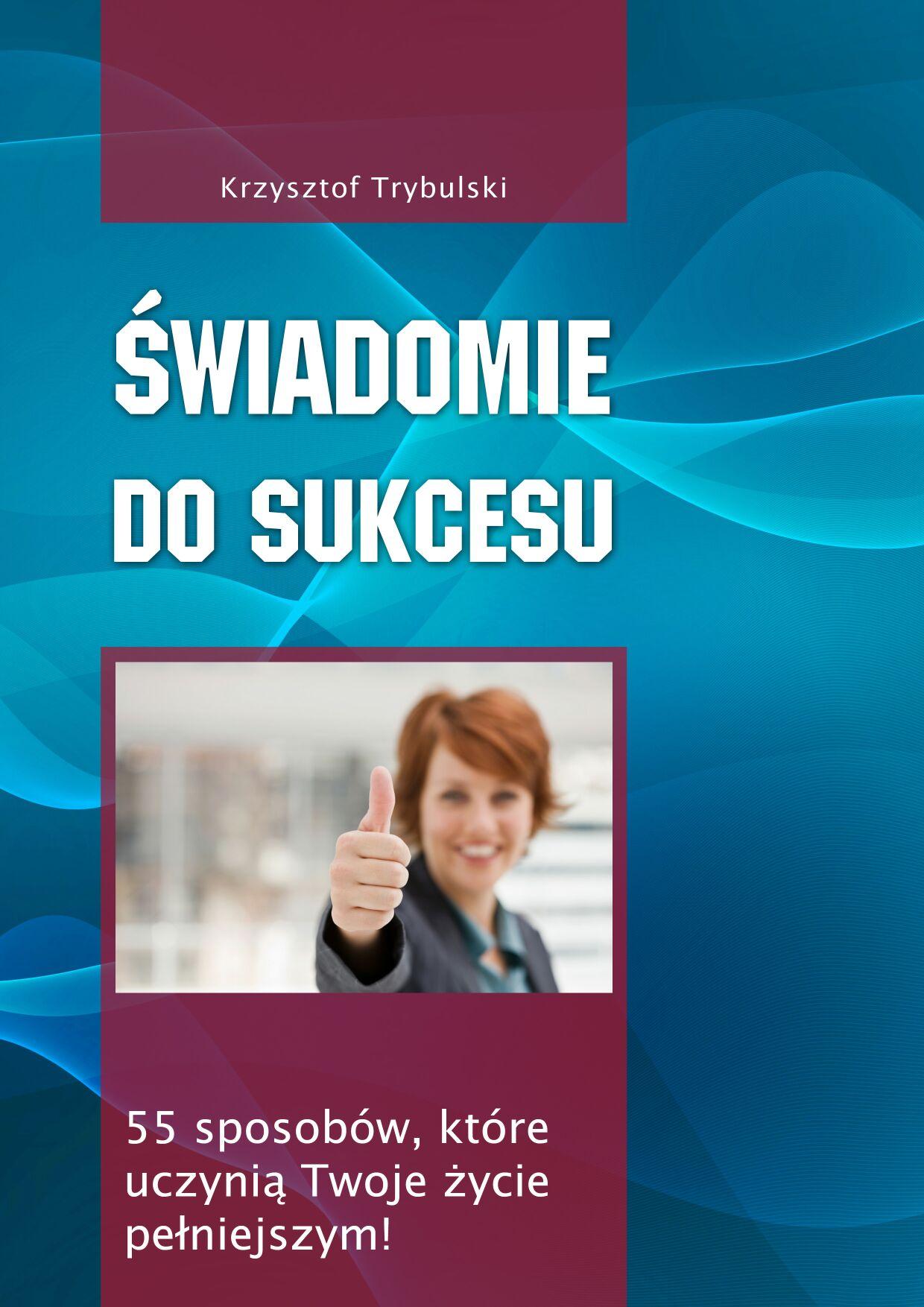 Krzysztof Trybulski: Świadomie do sukcesu - okładka