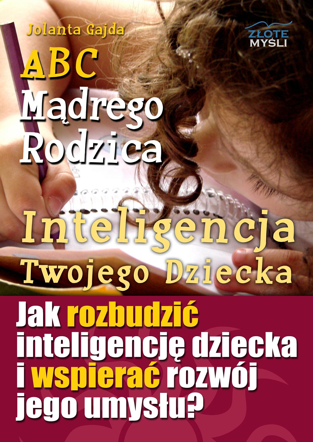 Jolanta Gajda: ABC Mądrego Rodzica: Inteligencja Twojego Dziecka - okładka