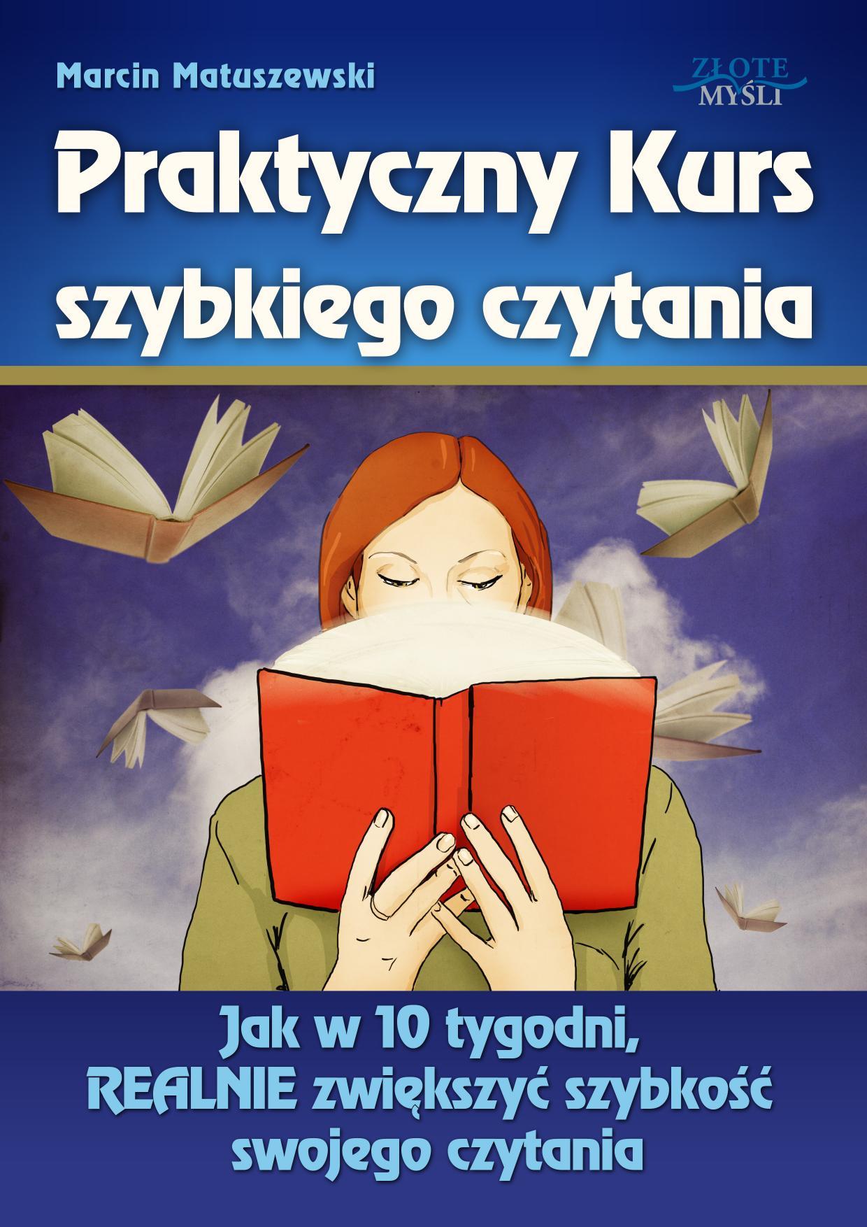Marcin Matuszewski: Praktyczny Kurs Szybkiego Czytania - okładka