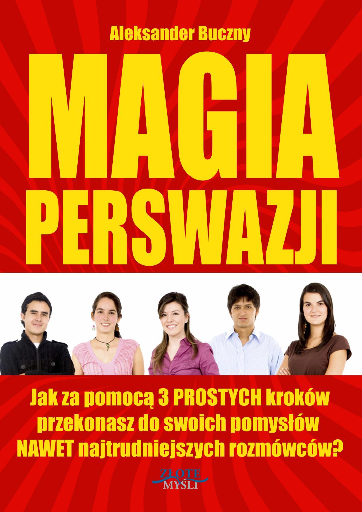 Aleksander Buczny: Magia Perswazji - okładka