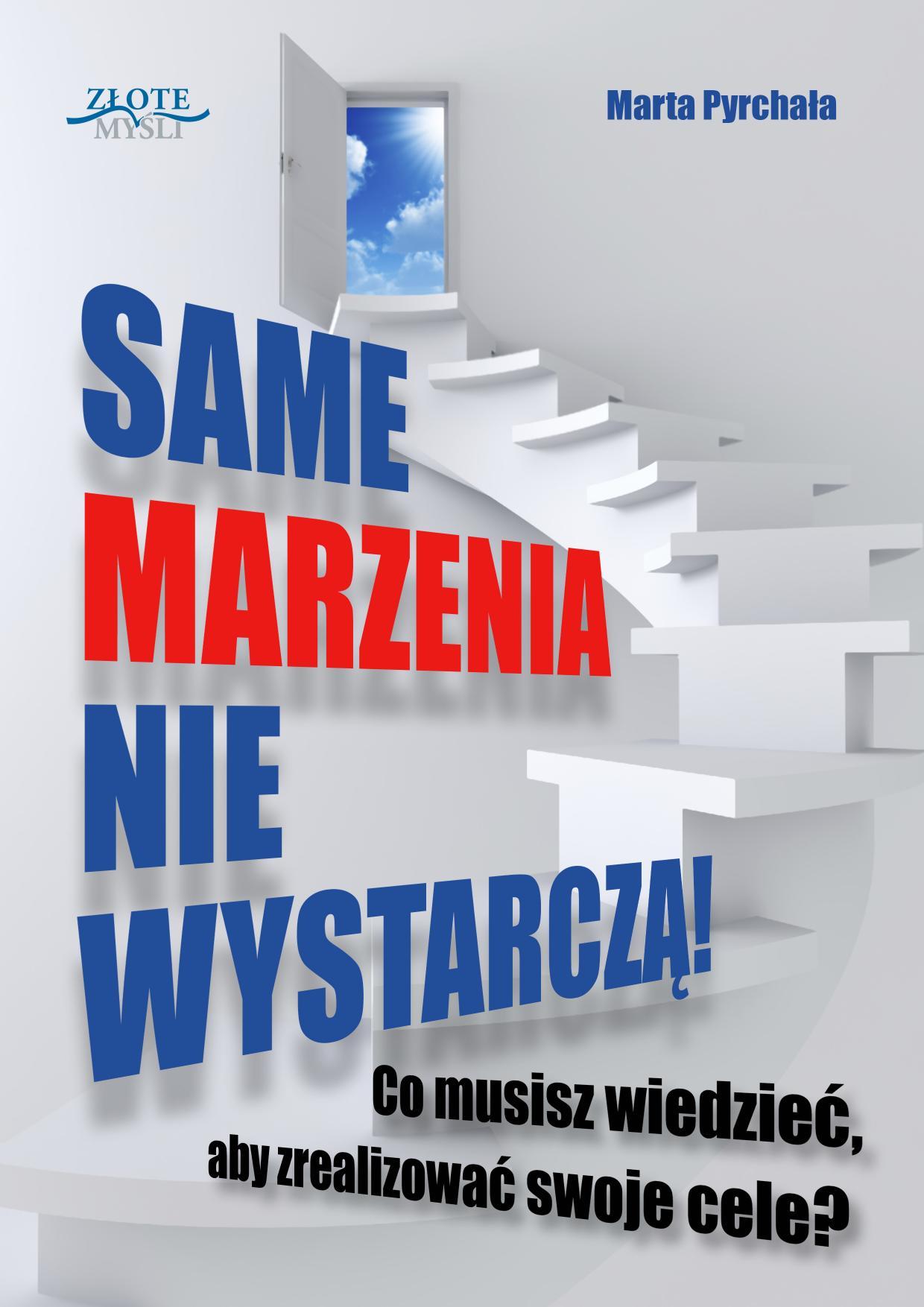 Marta Pyrchała: Same marzenia nie wystarczą! - okładka