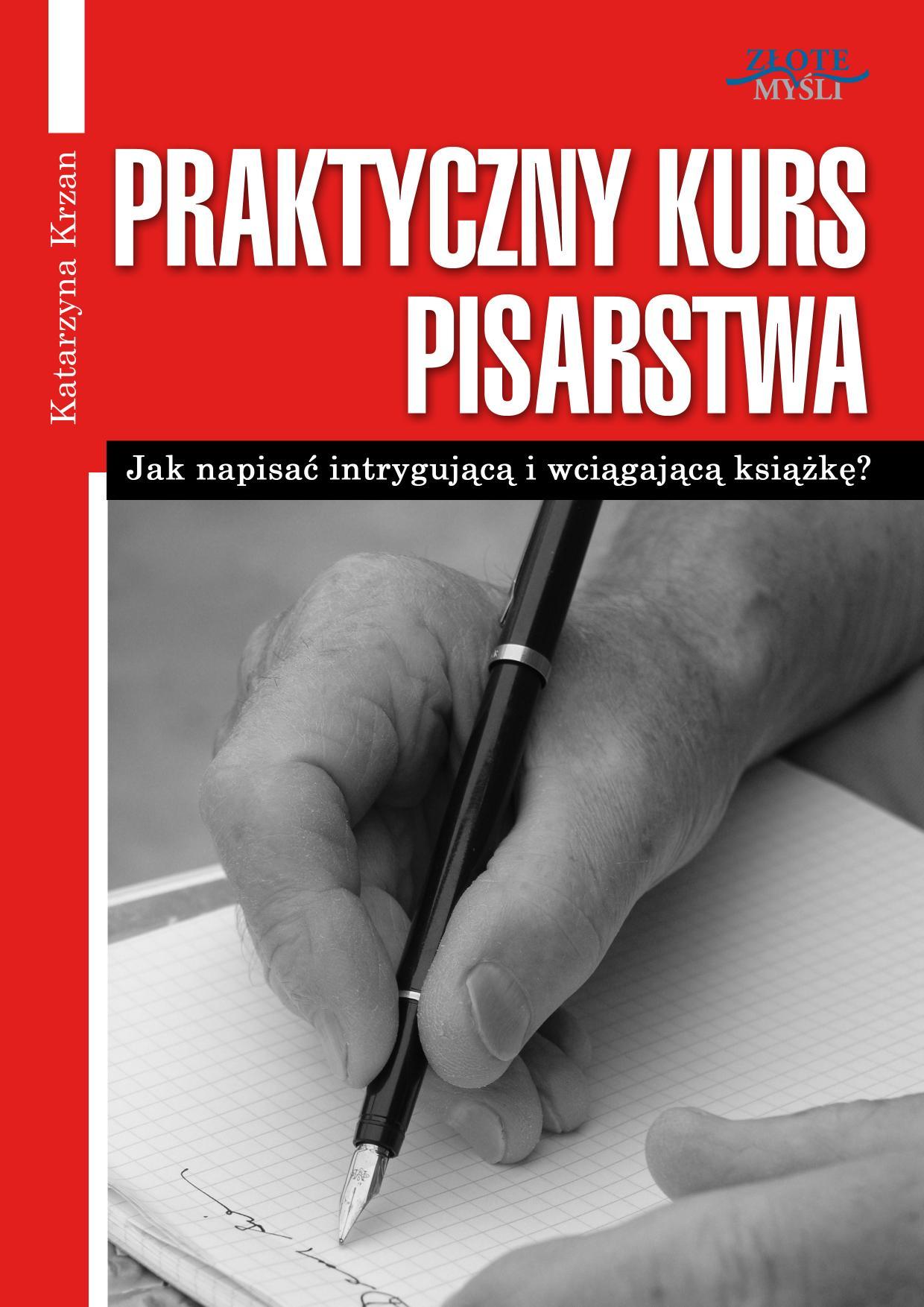 Katarzyna Siba: Praktyczny Kurs Pisarstwa - okładka