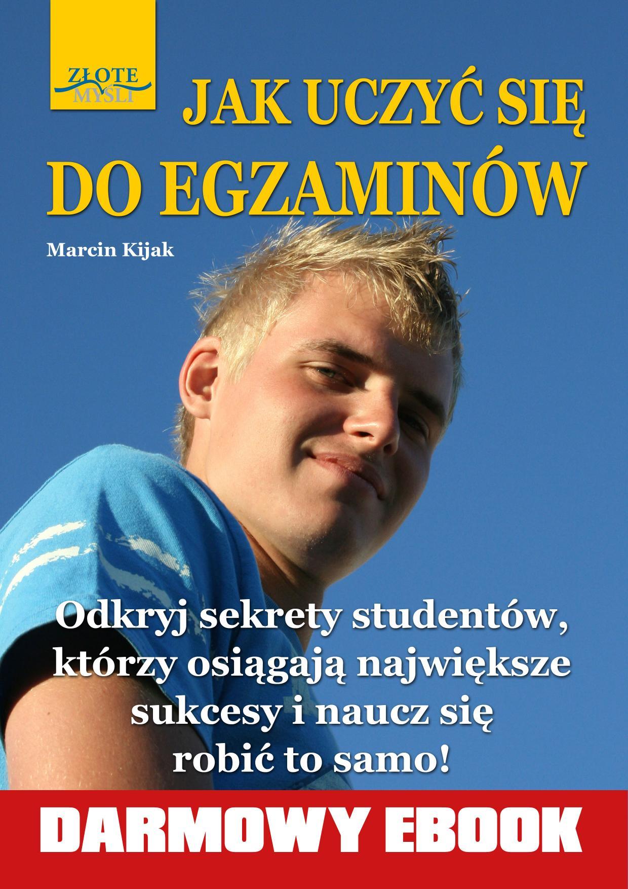 Marcin Kijak: Jak uczyć się do egzaminów? - okładka