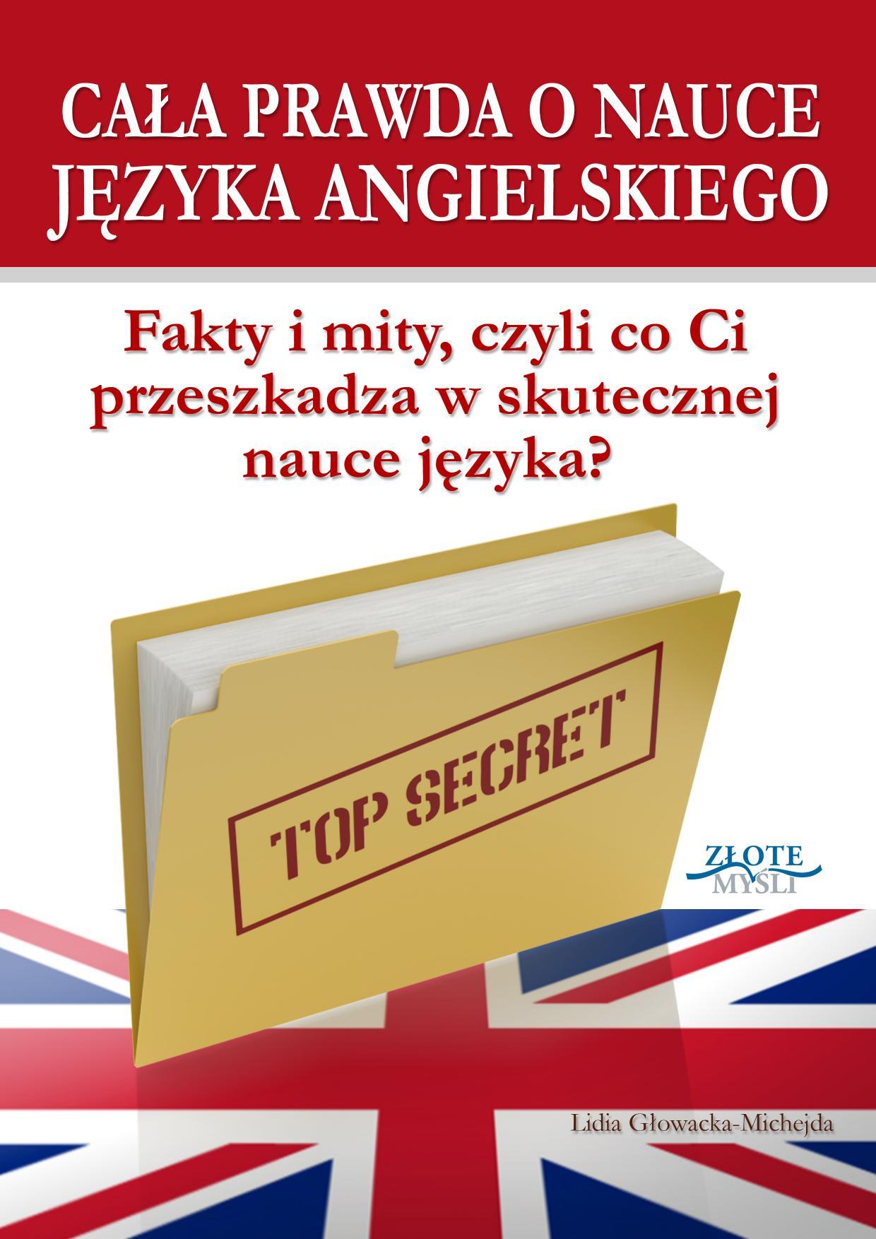 Lidia Głowacka-Michejda: Cała prawda o nauce języka angielskiego - okładka