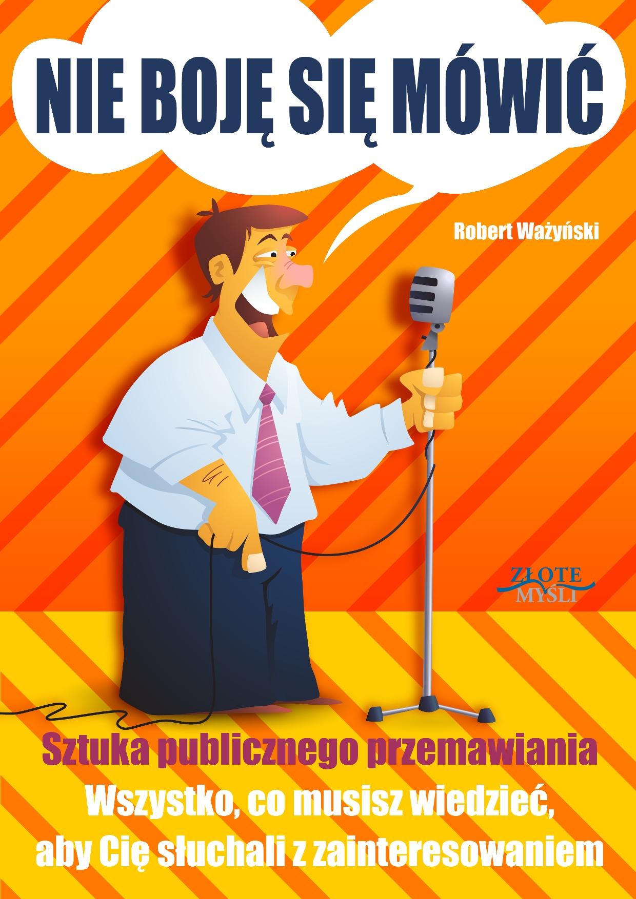 Robert Ważyński: Nie boję się mówić! - okładka