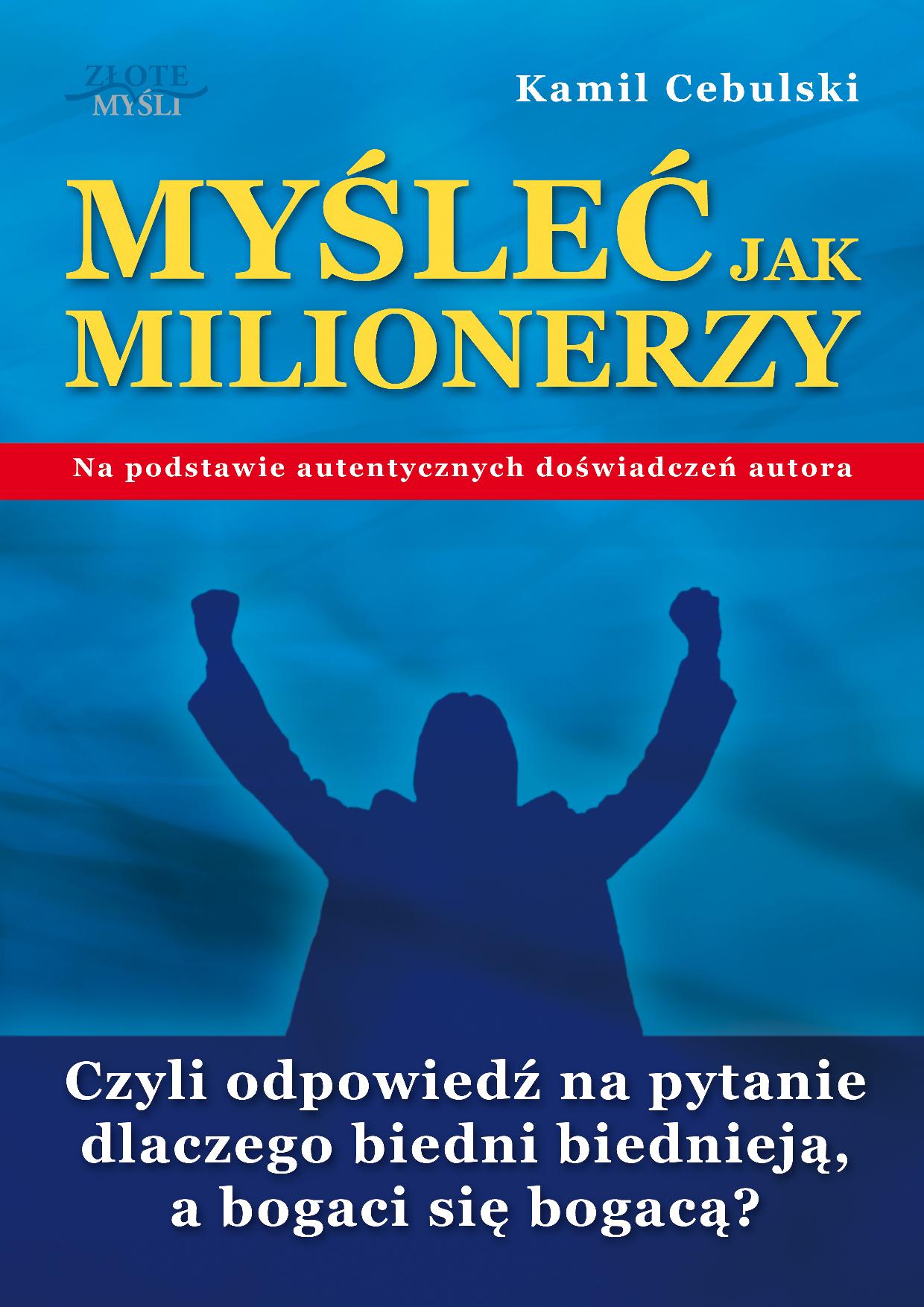 Kamil Cebulski: Myśleć Jak Milionerzy - okładka