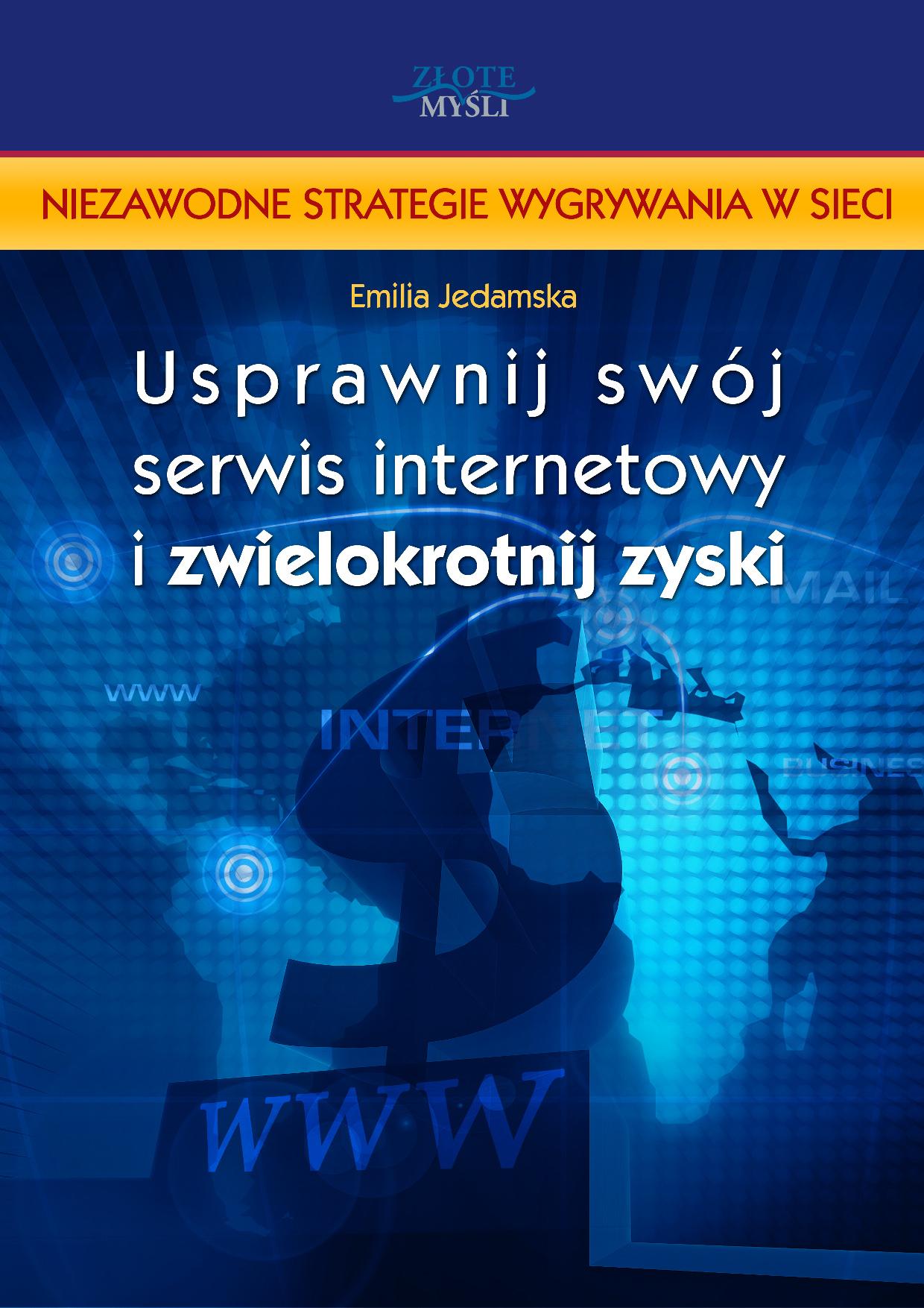 Emilia Jedamska: Usprawnij swój serwis internetowy i zwielokrotnij zyski - okładka