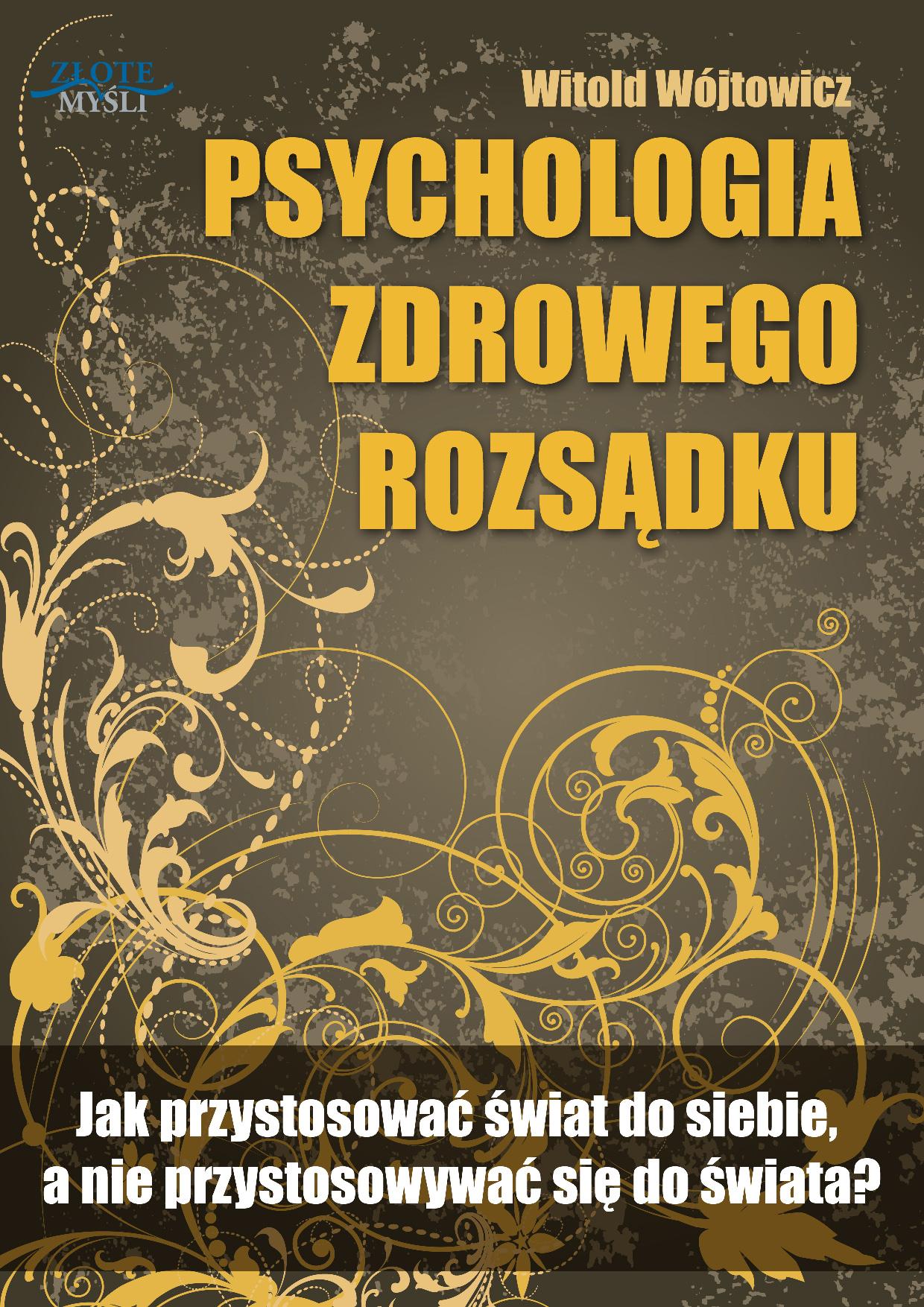 Witold Wójtowicz: Psychologia zdrowego rozsądku - okładka