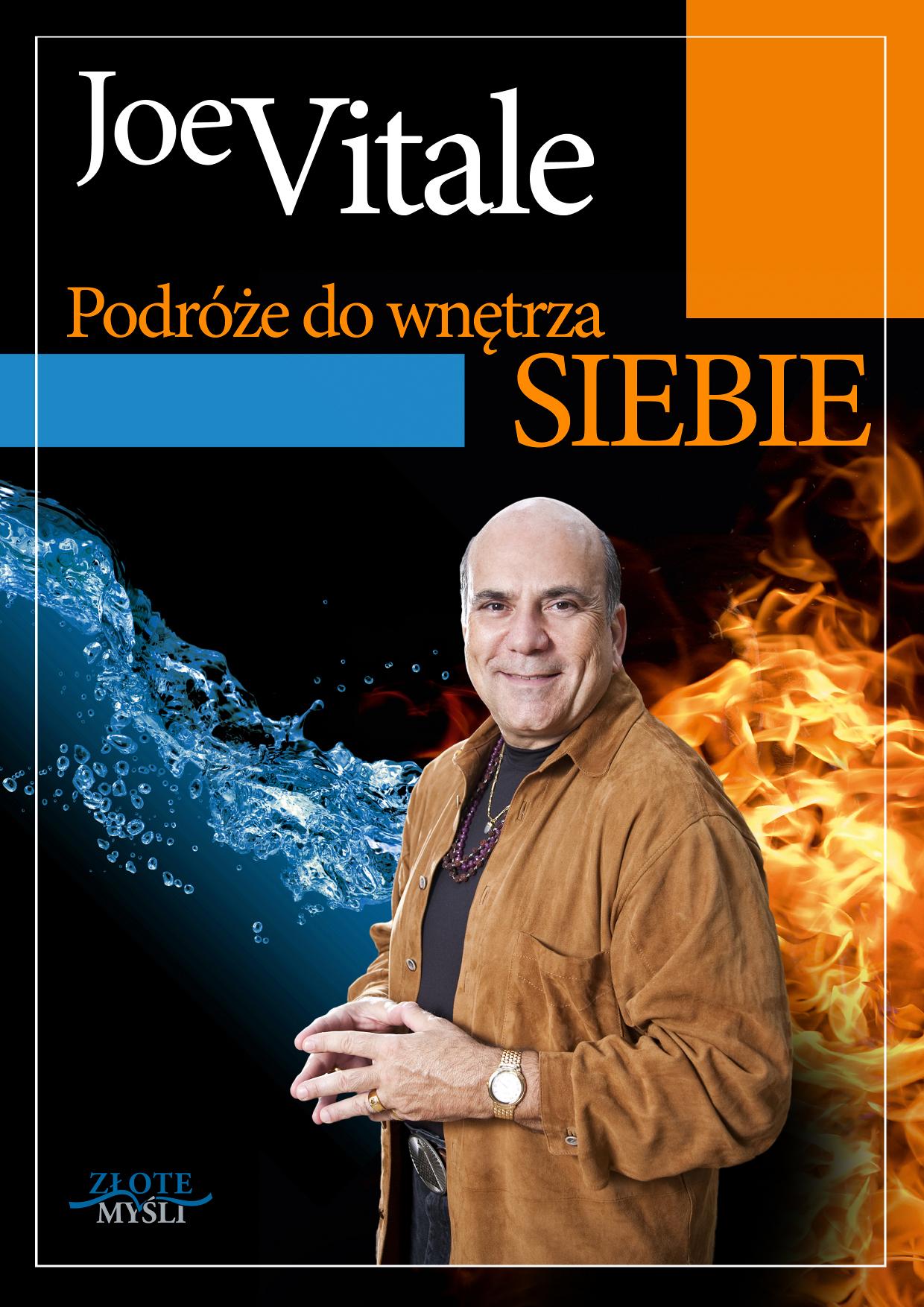 Joe Vitale: Podróże do wnętrza siebie - okładka