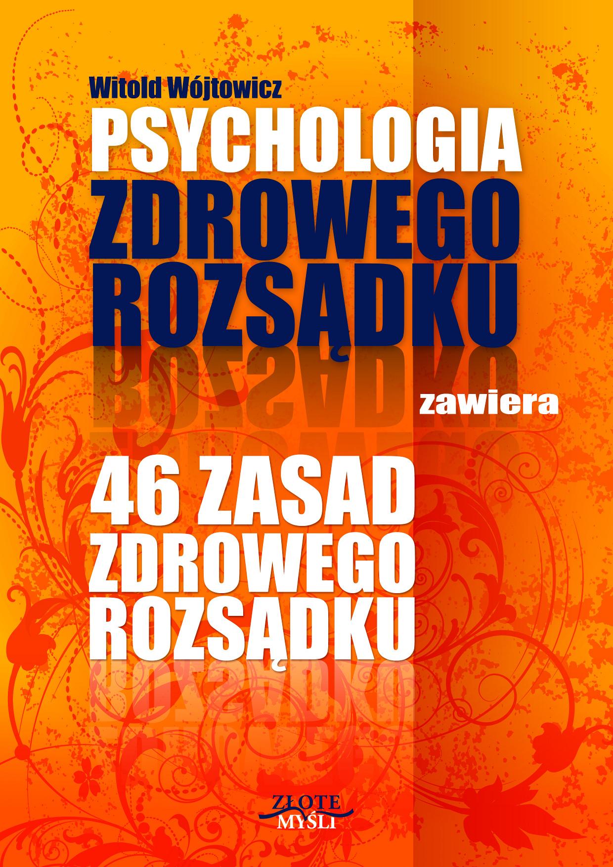 Witold Wójtowicz: Psychologia i 46 zasad zdrowego rozsądku - okładka