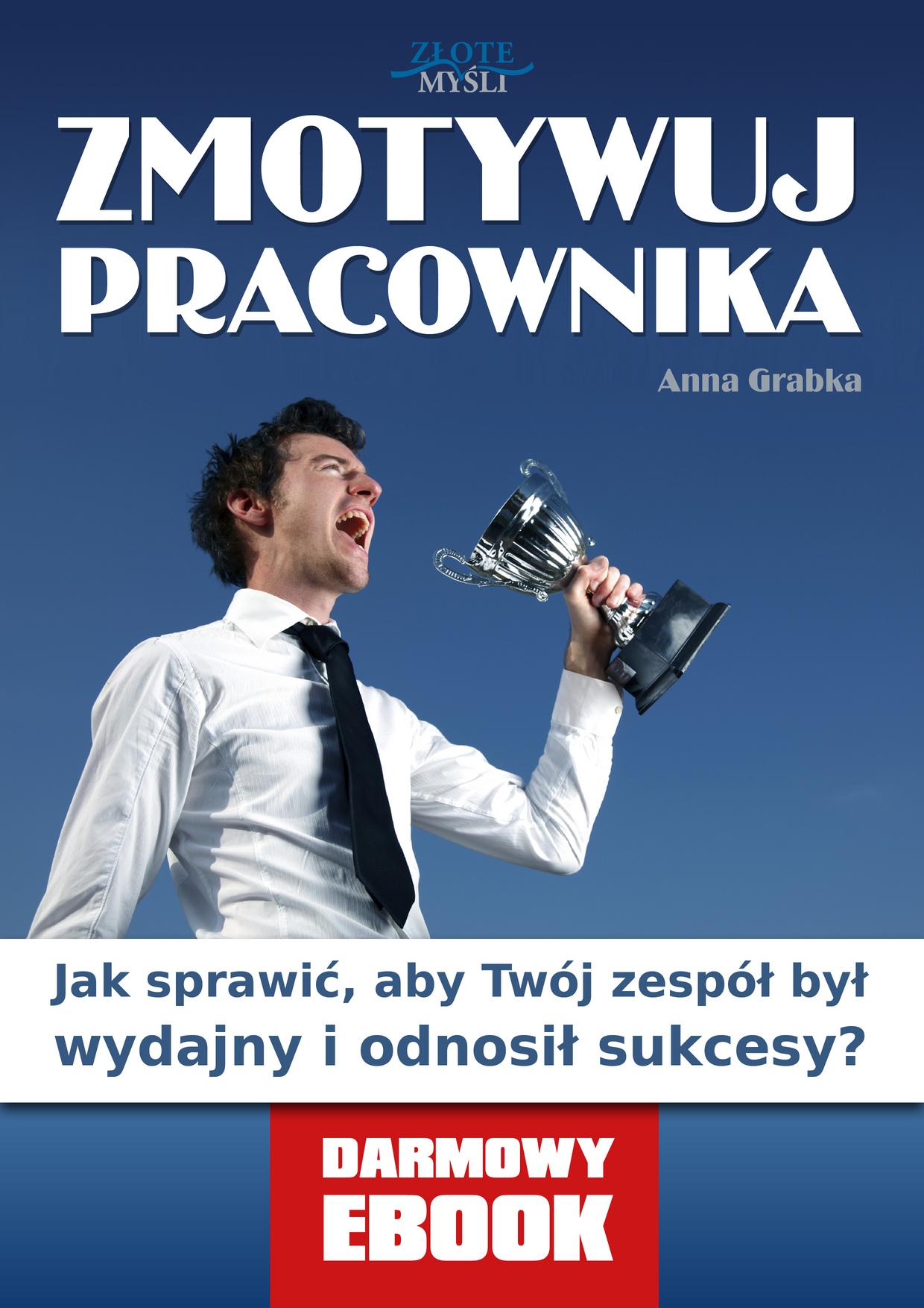 Anna Grabka: Zmotywuj pracownika - okładka