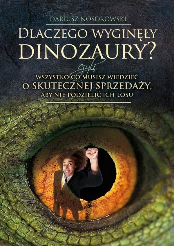 Dariusz Nosorowski: Dlaczego wyginęły dinozaury? - okładka