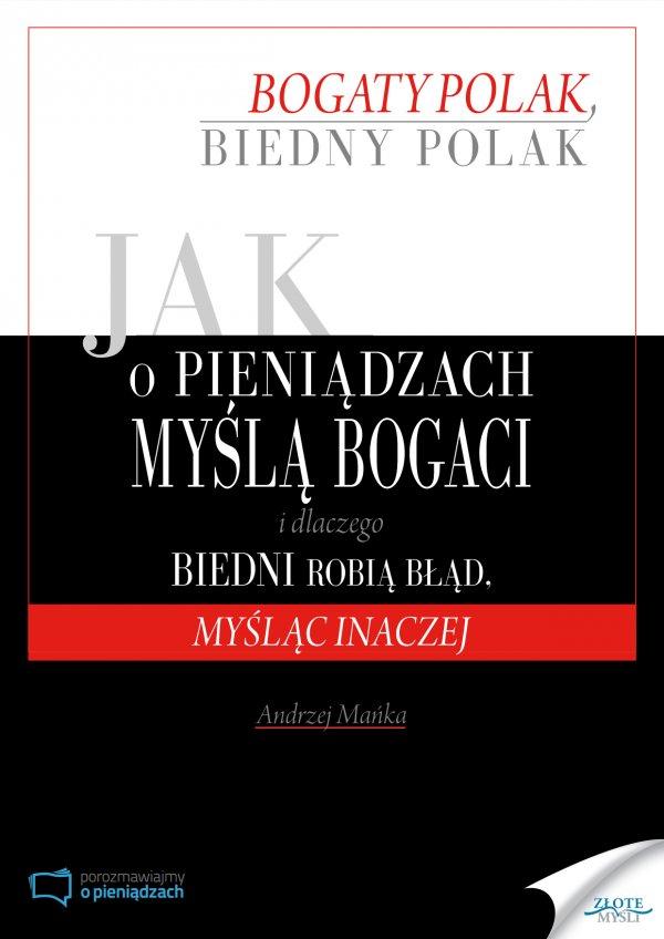 Andrzej Mańka: Jak o pieniądzach myślą bogaci i dlaczego biedni robią błąd, myśląc inaczej - okładka