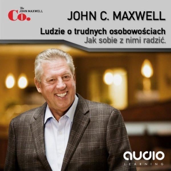 John C. Maxwell: Ludzie o trudnych osobowościach - okładka