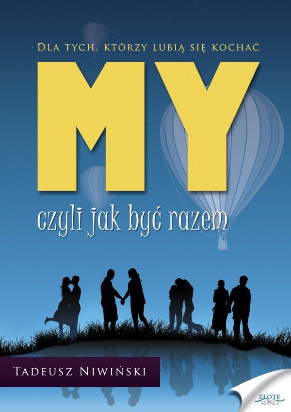 Tadeusz Niwiński: MY - czyli jak być razem - okładka