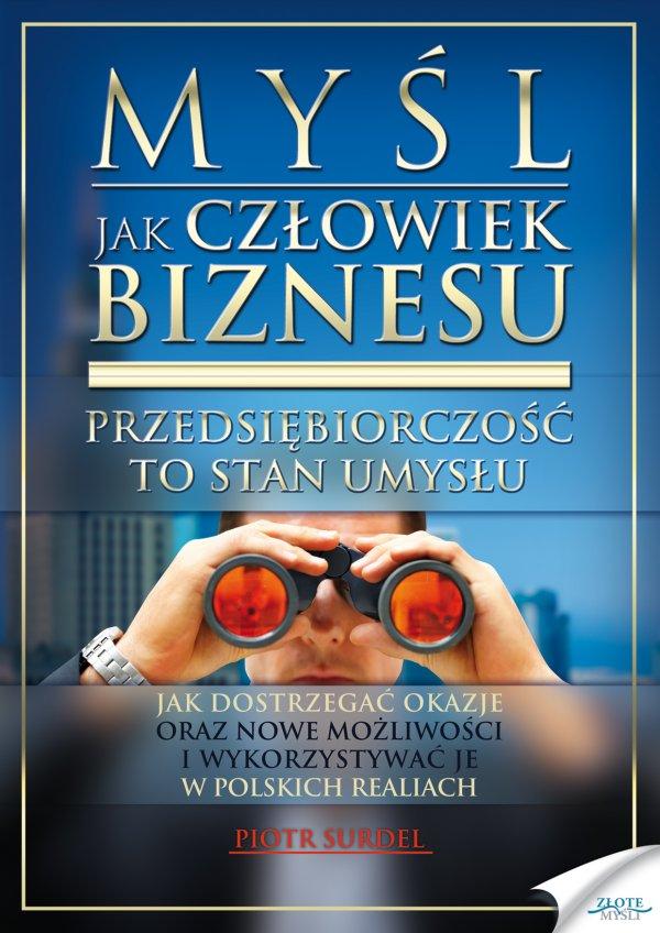Piotr Surdel: Myśl jak człowiek biznesu - okładka