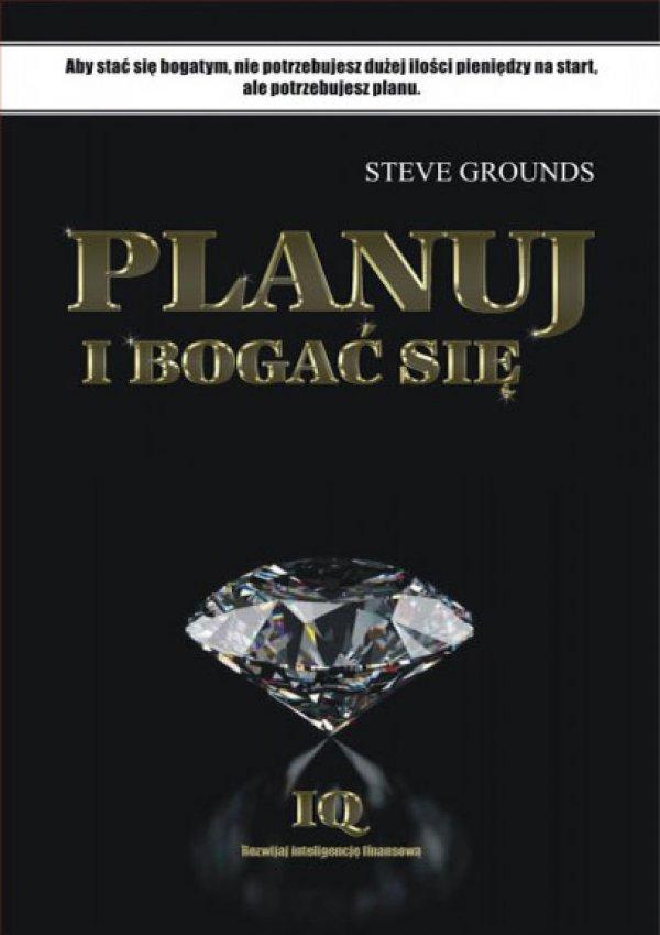 Steve Grounds: Planuj i bogać się - okładka