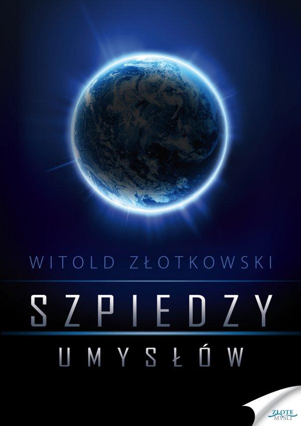 Witold Złotkowski: Szpiedzy umysłów - okładka