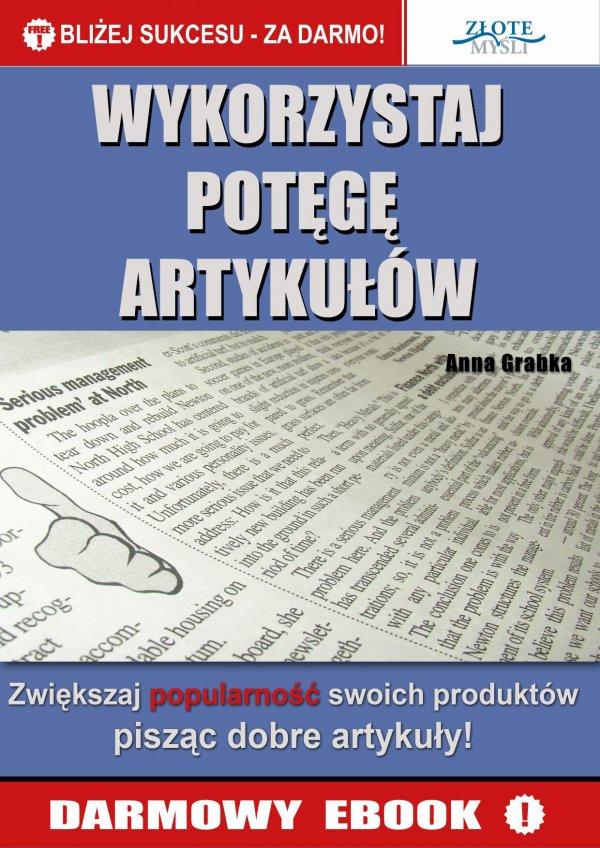 Anna Grabka: Wykorzystaj potęgę artykułów! - okładka