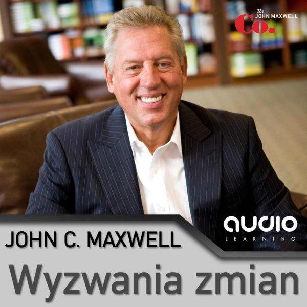 John C. Maxwell: Wyzwania zmian - okładka