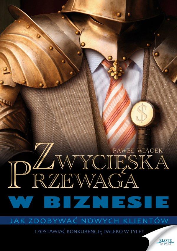 Paweł Wiącek: Zwycięska przewaga w biznesie - okładka
